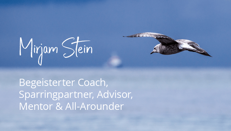 Mirjam Stein, Personal/Business Coach, Team Coach, Mindfulness Trainer